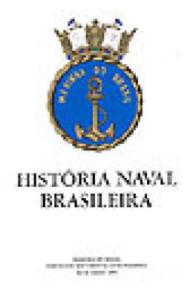 HISTÓRIA NAVAL BRASILEIRA VOL. 1 - TOMO II