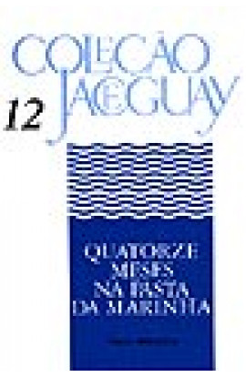 QUATORZE MESES NA PASTA DA MARINHA - Coleção Jaceguay - Vol. 12